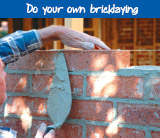 Do your own bricklaying