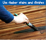 Use timber stains and finishes